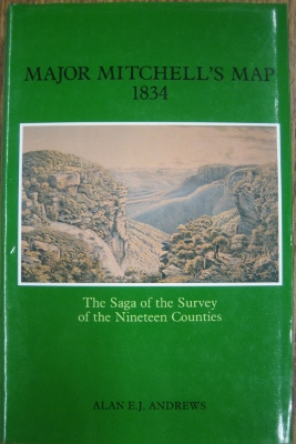 Image for Major Mitchell's Map 1834: the saga of the survey of the Nineteen Counties.
