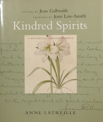 Image for Kindred Spirits : a botanical correspondence. Letters by Jean Galbraith. Drawings by Joan Law-Smith.