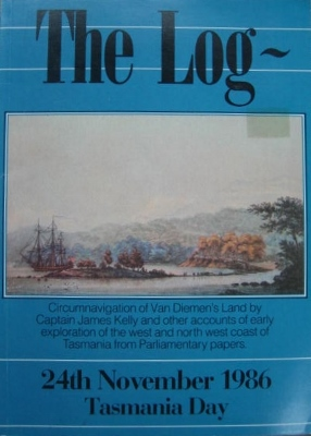 Image for The Log of the circumnavigation of Van Diemen's Land by Captain James Kelly 1814-1815 and other accounts of early exploration of the West and North West Coast of Tasmania taken from Tasmanian Parliamentary Papers.