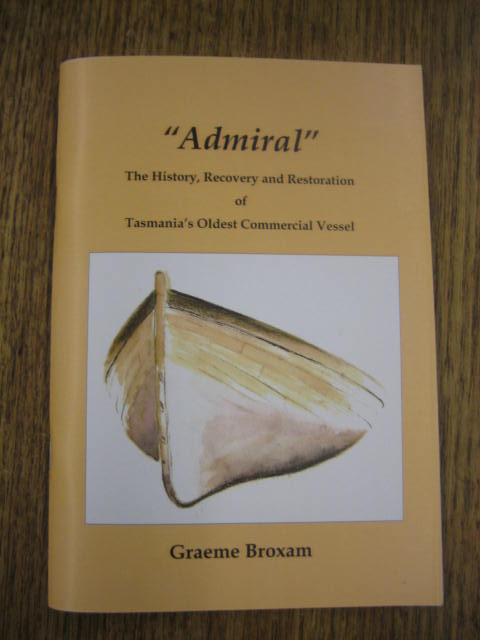 Image for Admiral:  the history, recovery and restoration of Tasmania's oldest commercial vessel.