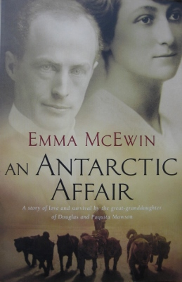 Image for An Antarctic Affair : a story of love and survival by the great-grandaughter of Douglas and Paquita Mawson.