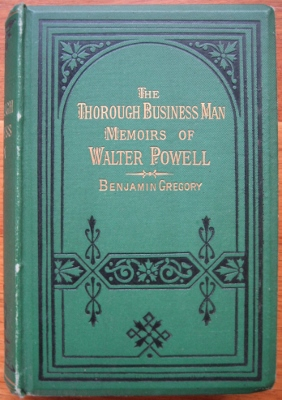 Image for The Thorough Business Man : memoirs of Walter Powell, merchant, Melbourne and London.