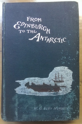 Image for From Edinburgh to the Antarctic : an artist's notes and sketches during the Dundee Expedition of 1892-93.