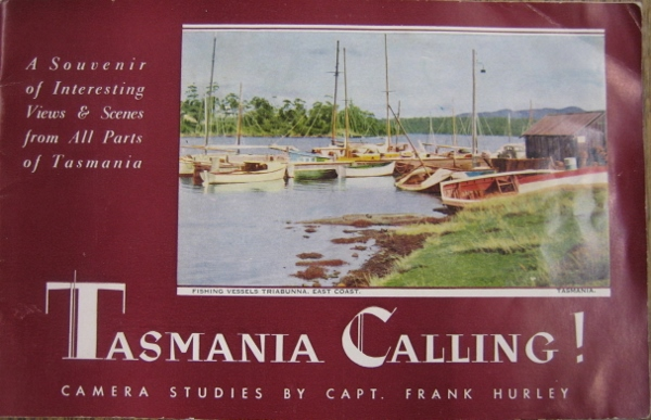 Image for Tasmania Calling! Camera studies by Capt Frank Hurley.