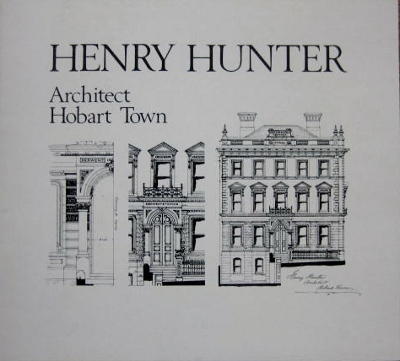 Image for Henry Hunter: architect, Hobart Town.