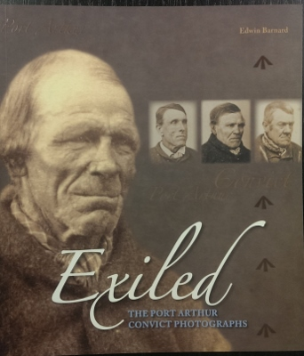 Image for Exiled : the Port Arthur convict photographs.