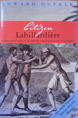 Image for Citizen Labillardiere : a naturalist's life in revolution and exploration.