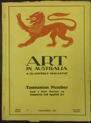 Image for Art in Australia, a quarterly magazine. Third series, no 30: Tasmanian number : and a new section on Industrial and Applied Art.