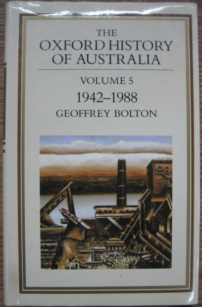 Image for The Oxford History of Australia. Volume 5: 1942-1988, the Middle Way.