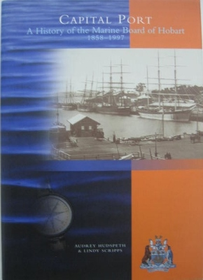 Image for Capital Port : a history of the Marine Board of Hobart 1858-1997.
