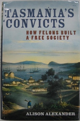 Image for Tasmania's Convicts : how felons built a free society.