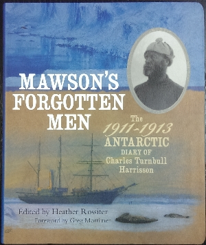 Image for Mawson's Forgotten Men : the 1911-1913 Antarctic diary of Charles Turnbull Harrisson.