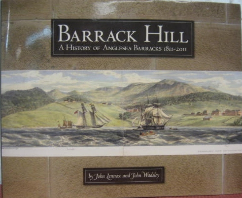 Image for Barrack Hill : a history of Anglesea Barracks 1811-2011.