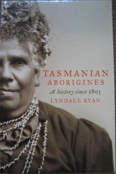 Image for Tasmanian Aborigines : a history since 1803.