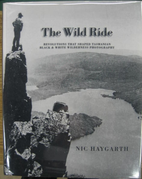 Image for The Wild Ride: revolutions that shaped Tasmanian black & white wilderness photography. From the sublime to the skyline.