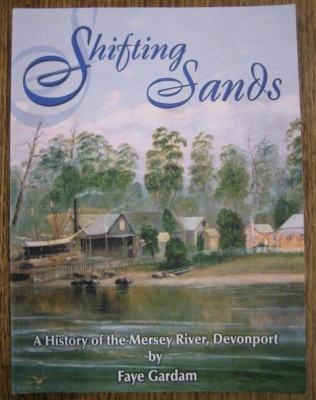 Image for Shifting Sands : a history of the Mersey River, Devonport.