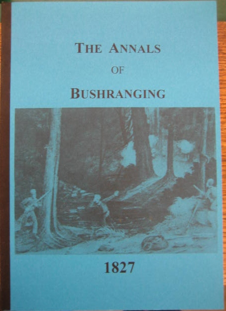 Image for The Annals of Bushranging [New South Wales]. Volume 3: 1827.