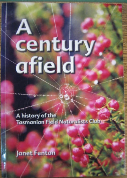 Image for A Century Afield : a history of the Tasmanian Field Naturalists Club.