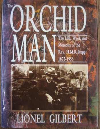 Image for The Orchid Man : the life, work and memoirs of the Rev. H.M.R. Rupp, 1872-1956.