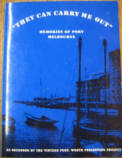 Image for They Can Carry Me Out : memories of Port Melbourne.