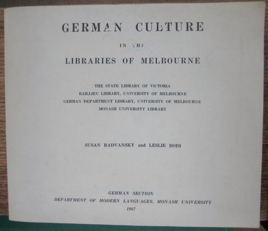 Image for German Culture in the Libraries of Melbourne. The State Library of Victoria Baillieu Library, University of Melbourne German Department Library, University of Melbourne Monash University Library.