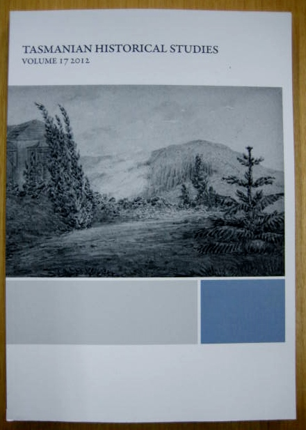 Image for Tasmanian Historical Studies : Volume 17 (2012). Writing Australian and Tasmanian history.