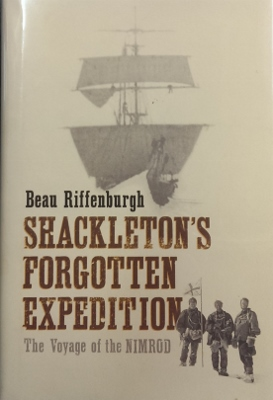 Image for Shackleton's Forgotten Expedition : the voyage of the Nimrod.