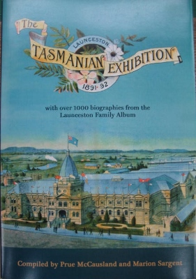 Image for The Tasmanian International Exhibition 1891-1892 : with over 1000 biographies from the Launceston Family Album.
