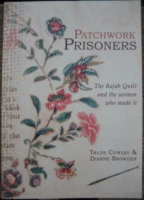 Image for Patchwork Prisoners : the Rajah Quilt and the women who made it.