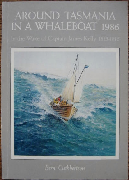 Image for Around Tasmania in a Whaleboat 1986: in the wake of Captain James Kelly 1815-1816.