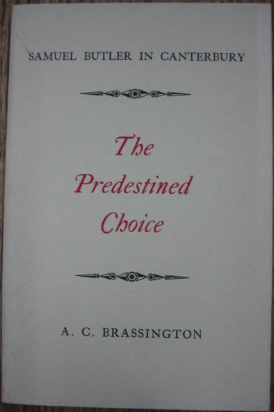 The Predestined Choice. Samuel Butler in Canterbury.