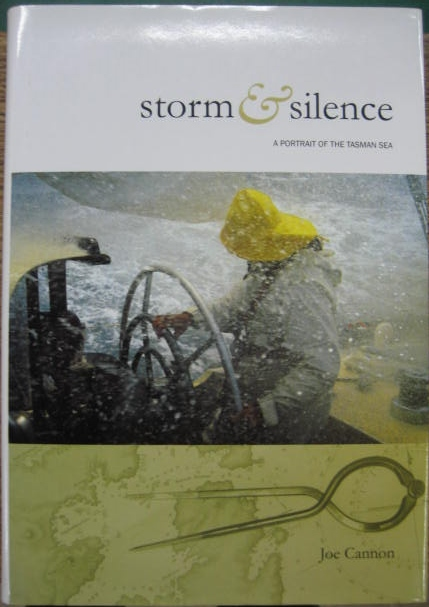 Image for Storm and Silence : tempestuous southern mistress & peaceful faraway place. A portrait of the Tasman Sea.