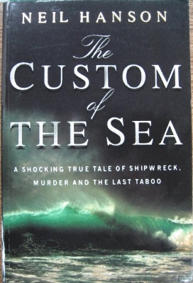Image for The Custom of the Sea : a shocking true tale of shipwreck, murder and the last taboo.