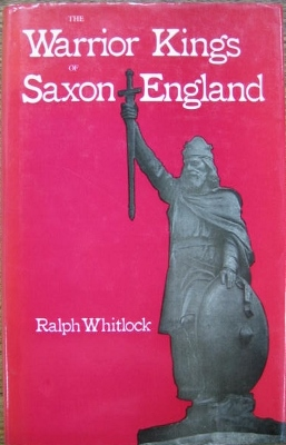 Image for The Warrior Kings of Saxon England.
