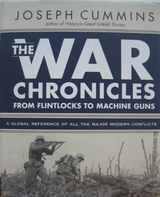 Image for The War Chronicles : from flintlocks to machine guns. A global reference of all the major modern conflicts.