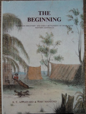 Image for The Beginning : European discovery and early settlement of Swan River, Western Australia.