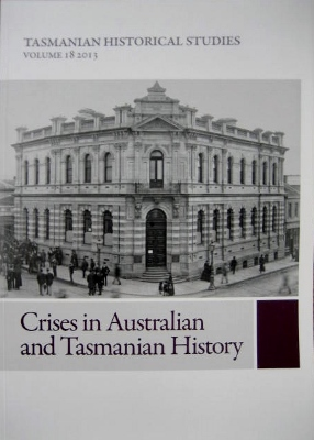 Image for Tasmanian Historical Studies : Volume 18 (2013). Crises in Australian and Tasmanian history.