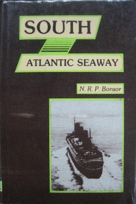 Image for South Atlantic Seaway : an illustrated history of the passenger lines and liners from Europe to Brazil, Uruguay and Argentina.