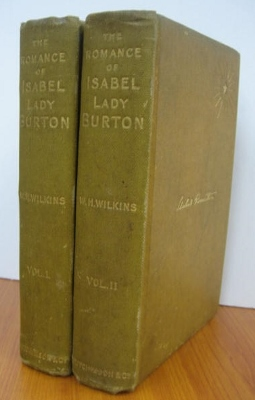 Image for The Romance of Isabel Lady Burton : the story of her life, told in part by herself and in part by...
