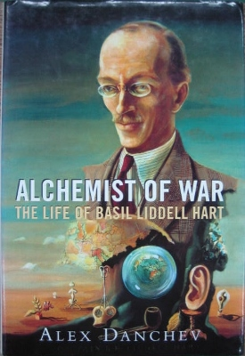 Image for Alchemist of War : the life of Basil Liddell Hart.