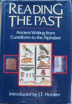 Image for Reading the Past : ancient writing from Cuneiform to the Alphabet.