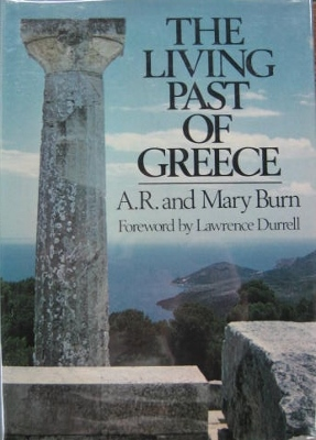 Image for The Living Past of Greece : a time-traveller's tour of historic and prehistoric places.