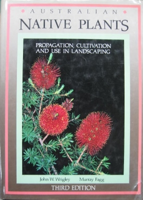 Image for Australian Native Plants : a manual for their propagation, cultivation and use in landscaping.