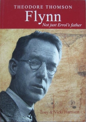 Image for Theodore Thomson Flynn : not just Errol's father.