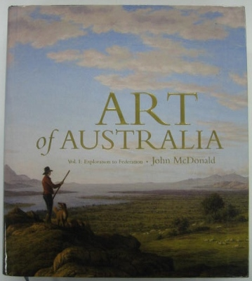Image for Art of Australia. Volume 1 : Exploration to Federation.