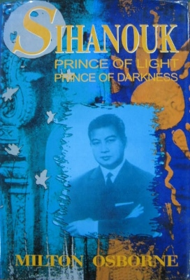 Image for Sihanouk : prince of light, prince of darkness.