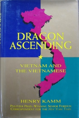 Image for Dragon Ascending : Vietnam and the Vietnamese.