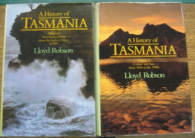 Image for A History of Tasmania [in 2 volumes].  Volume I: Van Diemen's Land from the earliest times to 1855.  Volume II:  Colony and State from 1856 to the 1980s.