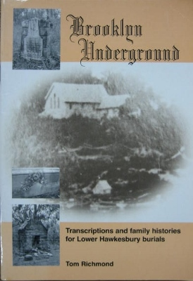 Image for Brooklyn Underground : transcriptions and family histories for Lower Hawkesbury burials.