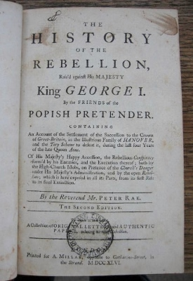 Image for The History of the Rebellion Rais'd against His Majesty King George I, by the Friends of the Popish Pretender...